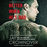 Better When He's Bad | Jay Crownover
