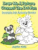 Draw Me A Picture Connect The Dot Fun: Invisible Ink Activity Books