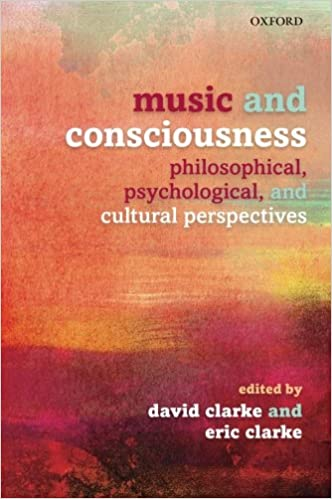 Book Music and Consciousness: Philosophical, Psychological, and Cultural Perspectives