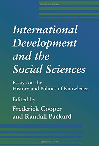 International Development and the Social Sciences: Essays on the History and Politics of Knowledge