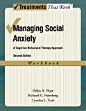 Managing Social Anxiety,  Workbook, 2nd Edition: A Cognitive-Behavioral Therapy Approach (Treatments That Work)