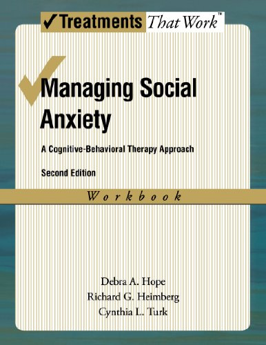 Managing Social Anxiety: A Cognitive-Behavioral Therapy Approach (Treatments That Work) by Oxford University Press