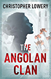 The Angolan Clan: A gripping international action thriller! (African Diamonds Trilogy)