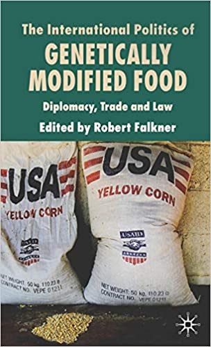 Trade and Law Diplomacy The International Politics of Genetically Modified Food