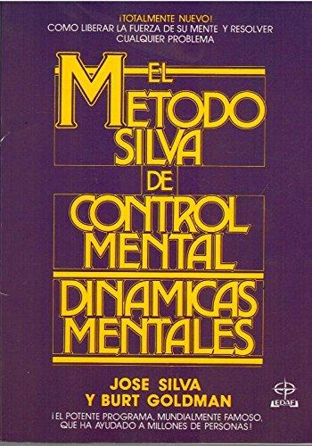 El Metodo Silva De Control Mental- Dinamicas Mentales (Spanish Edition):  Silva, Jose: 9788476403082: Amazon.com: Books