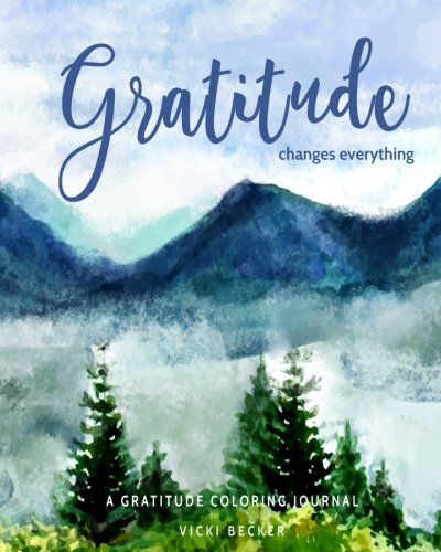 Download Gratitude Changes Everything: A Gratitude Coloring Journal (Gratitude Coloring Journals) (Volume 62) ebook