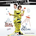 Kian and Jc: Don't Try This at Home! Audiobook by Jc Caylen, Kian Lawley Narrated by Jc Caylen, Kian Lawley