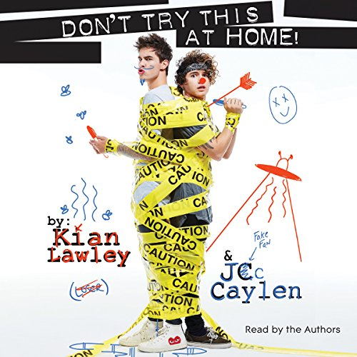 Kian and Jc: Don't Try This at Home! Audiobook [Free Download by Trial] thumbnail