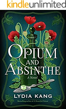 Opium and Absinthe: A Novel