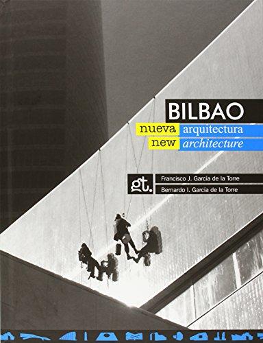 Descargar Libro Bilbao Nueva Arquitectura = Bilbao New Architecture Fco. J. Garcia De La Torre