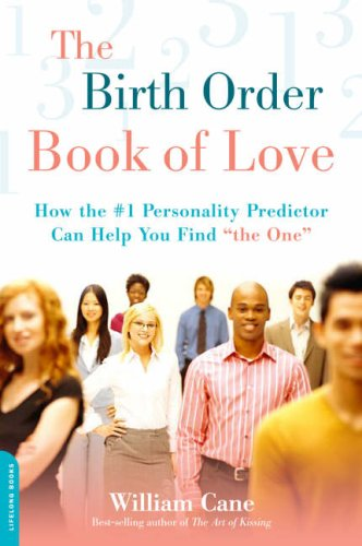 The Birth Order Book of Love: How the #1 Personality Predictor Can Help You Find ''the One'' by Da Capo Press