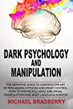 Dark Psychology and Manipulation: The Definitive