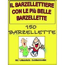 Il barzellettiere  con le più belle barzellette: 150 barzellette e battute (Italian Edition)