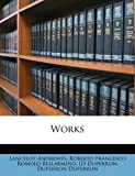 Works, Lancelot Andrewes and Roberto Francesco Romolo Bellarmino, 1178395669