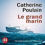 Le grand marin | Catherine Poulain