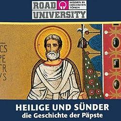 Heilige und Sünder. Die Geschichte der Päpste - Teil 1 und 2