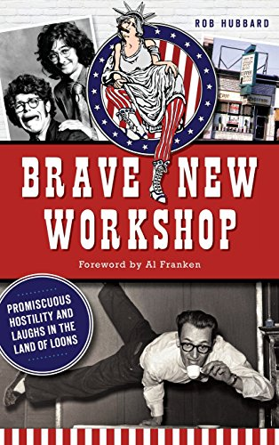 Brave New Workshop: Promiscuous Hostility and Laughs in the Land of Loons