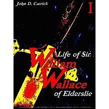 Life of Sir William Wallace of Elderslie Volume 1 (of 2) (Life of Sir William Wallace of Elderslie Series)