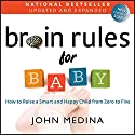 Brain Rules for Baby (Updated and Expanded): How to Raise a Smart and Happy Child from Zero to Five Hörbuch von John Medina Gesprochen von: John Medina