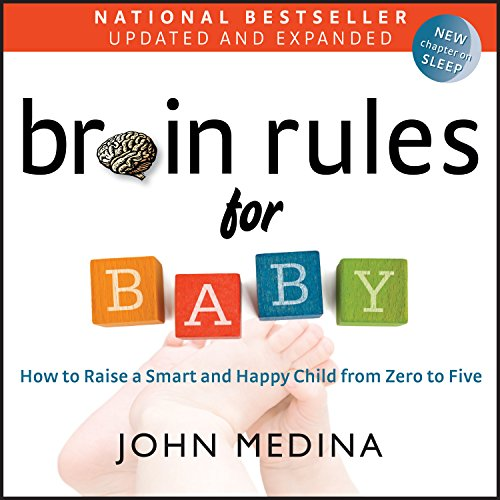 Brain Rules for Baby (Updated and Expanded): How to Raise a Smart and Happy Child from Zero to Five Audiobook [Free Download by Trial] thumbnail