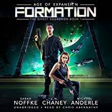 Formation: Age of Expansion: The Ghost Squadron, Book 1 Audiobook by Michael Anderle, Sarah Noffke, J. N. Chaney Narrated by Chris Abernathy