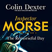 The Remorseful Day: Inspector Morse Mysteries, Book 13 | Colin Dexter