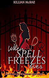 When Spell Freezes Over (All My Exes Die From Hexes Book 4)