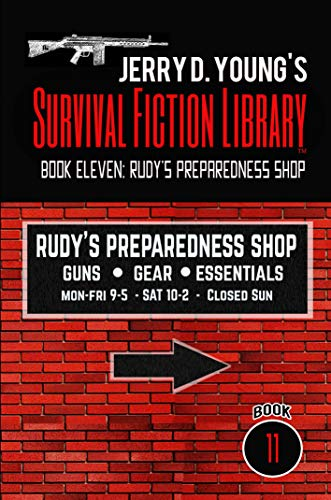 Jerry D. Young's Survival Fiction Library: Book Eleven: Rudy's Preparedness Shop (Jerry D. Young's Survival Ficton Library 11) by [Young, Jerry D.]