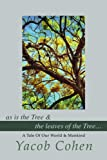 As Is the Tree and the Leaves of the Tree, Yacob Cohen, 0595255833