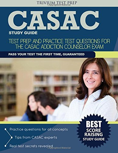 CASAC Study Guide: Test Prep and Practice Test Questions for the CASAC Addiction Counselor Exam by CASAC Addiction Counselor Exam Team (2014-05-20)