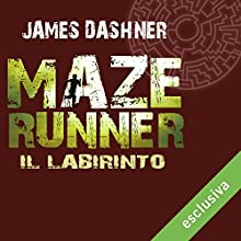 Il labirinto (Maze Runner 1) Audiobook by James Dashner Narrated by Maurizio Di Girolamo