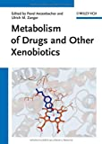 Metabolism of Drugs and Other Xenobiotics, , 352732903X