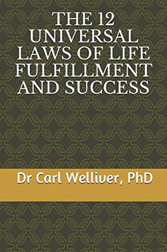 THE 12 UNIVERSAL LAWS OF LIFE FULFILLMENT AND SUCCESS
