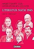 Arbeitshefte zur Literaturgeschichte: Literatur nach 1945: Schülerheft. Mit eingelegten Lösungshinweisen