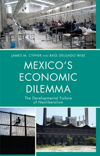 Mexico's Economic Dilemma: The Developmental Failure of Neoliberalism (Critical Currents in Latin American Perspective Series)