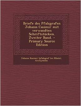 Book Briefe des Pfalzgrafen Johann Casimir mit verwandten Schriftstücken. Zweiter Band. - Primary Source Edition (German Edition)