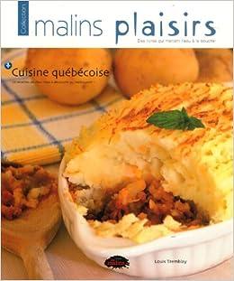 Cuisine Quebecoise Louis Tremblay 9782896571192 Amazon Com Books