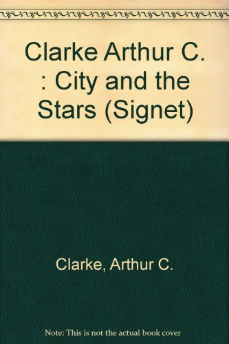 City and Stars (Arthur C Clarke Against The Fall Of Night)