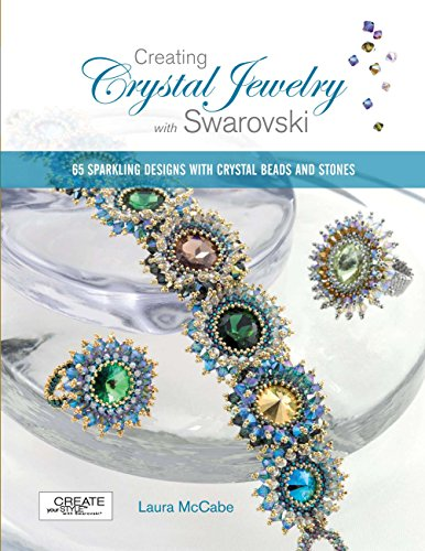 Creating Crystal Jewelry with Swarovski: 65 Sparkling Designs with Crystal Beads and Stones (Bracelet Diamonds Sparkling)
