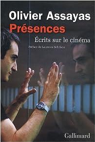Présences : Ecrits sur le cinéma par Olivier Assayas