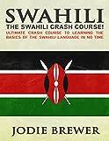 Swahili: The Swahili Crash Course: Ultimate Crash Course to Learning the Basics of the Swahili Language Time