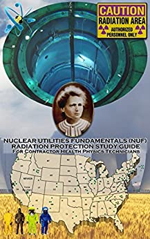 Nuclear Utilities Fundamentals Radiation Protection Study Guide: Full NUF RP Study Guide by [Committie, NUF]