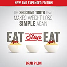 Eat Stop Eat | Livre audio Auteur(s) : Brad Pilon Narrateur(s) : Gregory Diehl