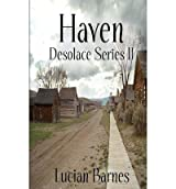 [ { HAVEN: DESOLACE SERIES II } ] by Barnes, Lucian (AUTHOR) Nov-27-2012 [ Paperback ]