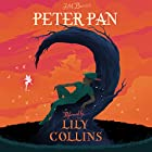 Peter Pan Audiobook by J. M. Barrie Narrated by Lily Collins