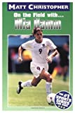On the Field With... Mia Hamm (Matt Christopher Sports Bio Bookshelf)