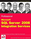 Professional Microsoft SQL Server 2008 Integration Services, Brian Knight and Erik Veerman, 0470247959