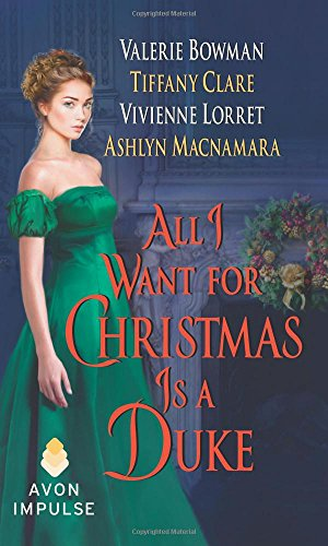 book cover of All I Want For Christmas Is A Duke