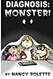 Diagnosis: Monster!, Nancy Polette, 1466404795