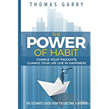 The power of habits: Change your thoughts change your life live in happiness (Lead your life) (Volume 1)